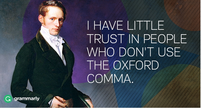 I have little trust in people who don't use the Oxford comma.